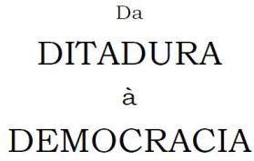 Da ditadura a democracia