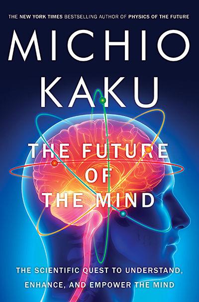 The Future of Mind (o futuro da mente) - Michio Kaku